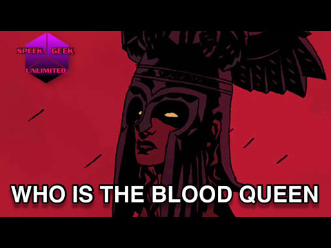Hellboy : Who is The Blood Queen?