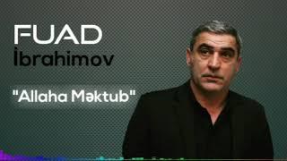 Fuad ibrahimov ALLAHA MEKDUB