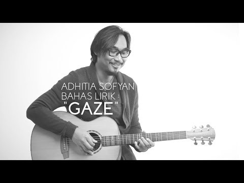 Adhitia Sofyan Bahas Lirik : Gaze (audio only)