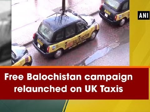 Free Balochistan campaign relaunched on UK Taxis - ANI News