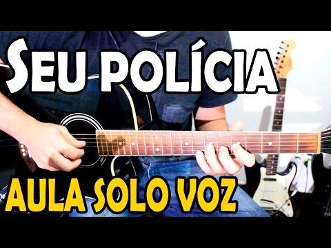 Aula de Violão Sertanejo - Seu Policia (Zé Neto & Cristiano) Solo da voz
