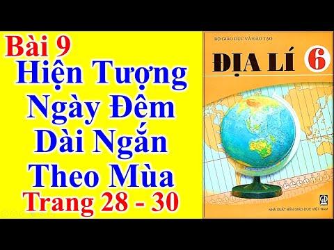 Địa Lý Lớp 6 Bài 9 – Hiện tượng ngày đêm dài ngắn theo mùa – Trang 28 - 30