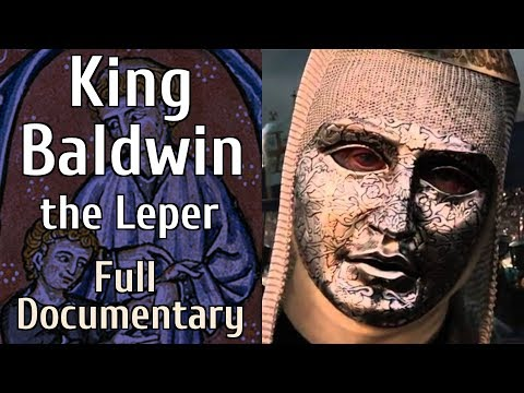 Baldwin IV - The Leper Crusader King - Full Documentary