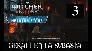 THE WITCHER 3 HEARTS OF STONE  3 -GERALT EN LA SUBASTA-