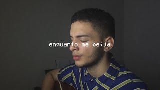 Baixar Enquanto me beija - Jão (Bruno Costa cover)