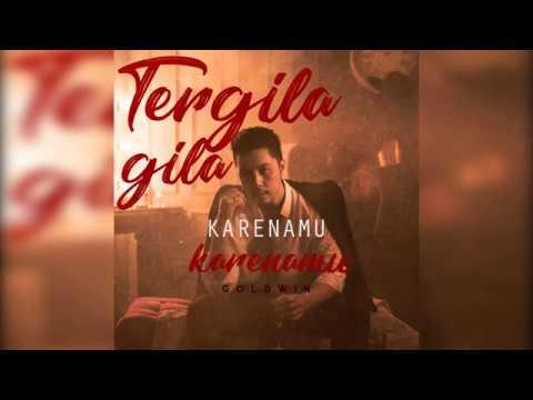 Goldwin - Tergila - Gila Karenamu [ Official Audio Lyric ]