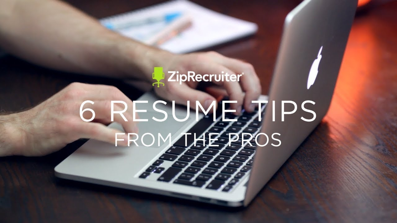 top 6 resume tips from the pros