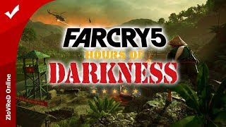 Far Cry 5 Hours of Darkness | Тёмное время. Трейлер. Тизер. Анонс. На русском языке. ZloVReD Online.
