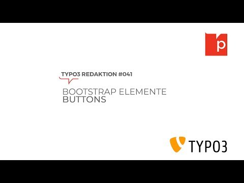 TYPO3#041 Bootstrap Elemente: Buttons