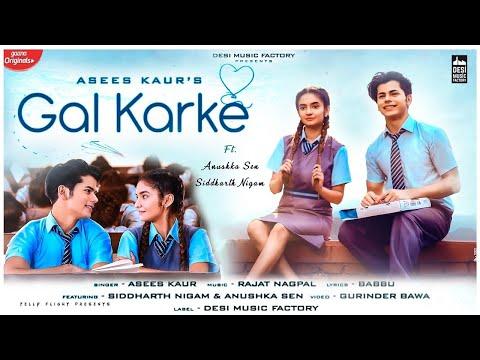 gal-karke-full-song- -anushka-sen- -siddharth-nigam- -by--himanshu-thakur
