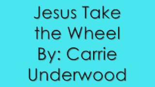 Carrie Underwood - Jesus Take the Wheel