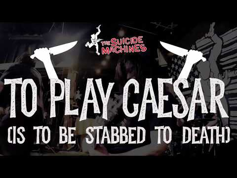 The Suicide Machines - To Play Caesar (Is To Be Stabbed To Death) (OFFICIAL VIDEO)