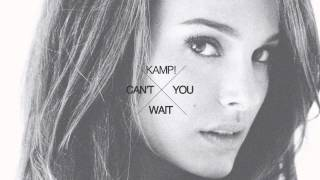 KAMP! - Can't you wait