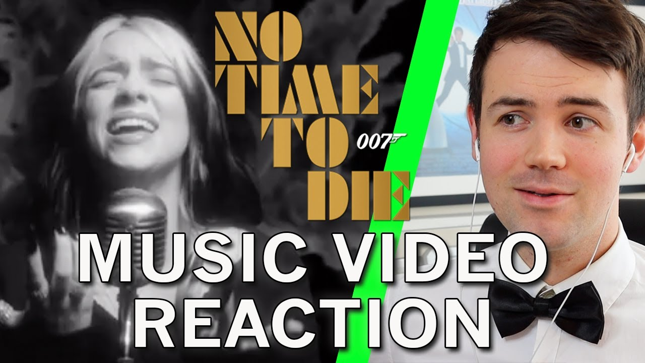 NO TIME TO DIE MUSIC VIDEO | 007 FAN LIVE REACTION | BILLIE EILISH