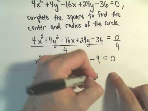 Finding the Center-Radius Form of a Circle by Completing the Square - Example 3