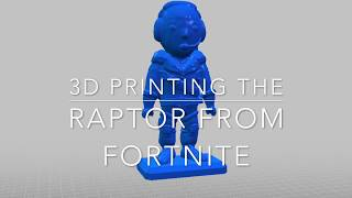 3d printing the Raptor skin from Fortnite battle royale