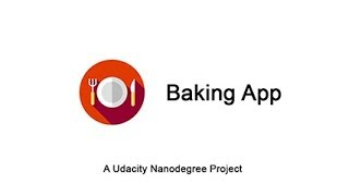 Baking App | Nanodegree Project | 2018 | Working on both smartphones & tablets