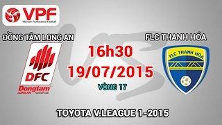dong tam long an vs flc thanh hoa - vleague 2015  full
