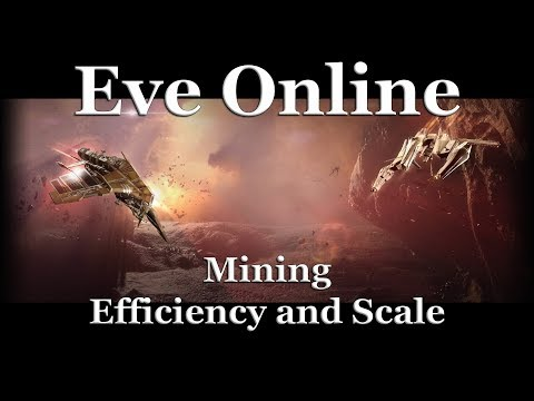 Eve Online - Mining Efficiency And Scale
