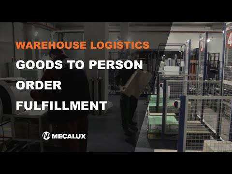 Warehouse logistics - Goods to Person Order Fulfillment