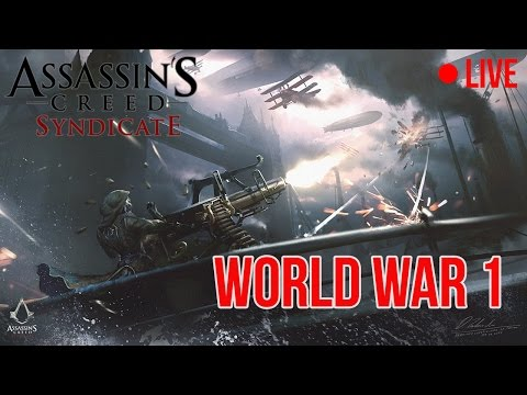 Assassin's Creed Syndicate: World War 1 - วันที่ 22 Aug 2016