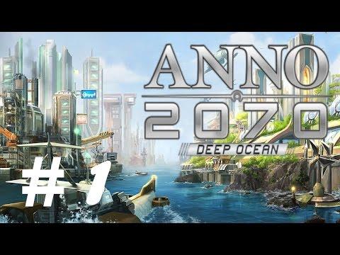Anno 2070: Deep Ocean | Let's Play - Part 1