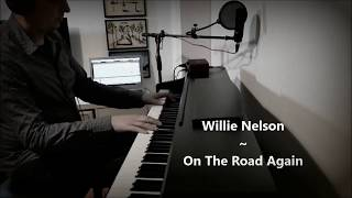 [Piano Cover] Willie Nelson - On The Road Again