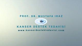 Kanser Destek Tedavisi | Prof. Dr. Mustafa IRAZ