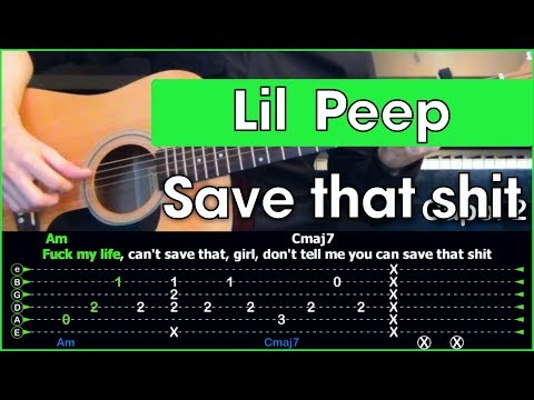 Lil Peep - Save That Shit \ Разбор песни на гитаре \ Табы и аккорды