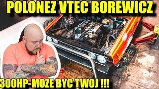 POLONEZ VTEC BOREWICZ DLA WAS!!! OSTATNIA PROSTA....