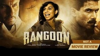 Rangoon | Not A Movie Review | Sucharita Tyagi | Film Companion