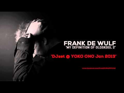 FrankDeWulfs Definition of OldSkool 2 DJset @ YOKO ONO Jan 2013