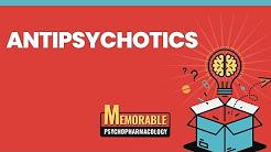 Antipsychotics (Memorable Psychopharmacology 4)