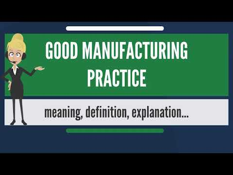 What is GOOD MANUFACTURING PRACTICE? What does GOOD MANUFACTURING PRACTICE mean?
