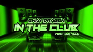 Sway D - In the Club (feat.  Don Mills) [ Audio]