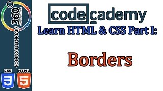 Borders: Learn HTML and CSS Part I CodeCademy