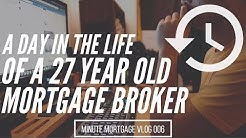 A Day In the Life of a Millennial Mortgage Broker- MinuteMortgageVlog 006
