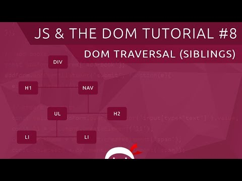 JavaScript DOM Tutorial #8 - Traversing The DOM (part 2)