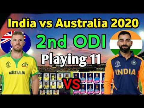 India Vs Australia 2nd Odi Both Team Playing 11 Ind Team Vs Aus Ind Vs Aus 2020 Youtube