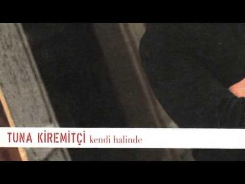 Tuna Kiremitçi - Birden Geldin Aklıma / Kendi Halinde #adamüzik