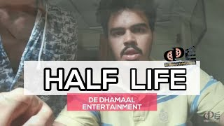Half Life   De Dhamaal Entertainment
