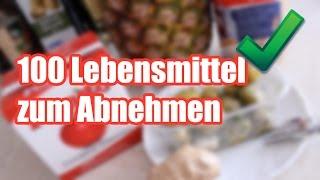 100 Lebensmittel zum Abnehmen! Teil 9/20 - ZurStrandfigur.com