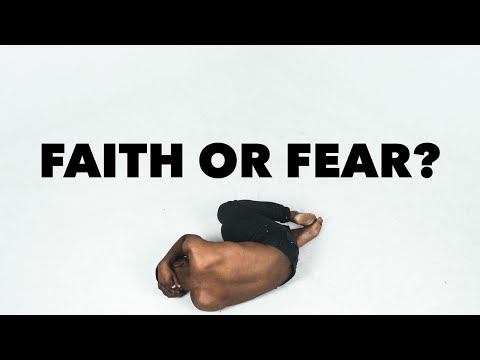 The Journey of Faith, Pt. 3: Faith or Fear, It's a Matter of Choice