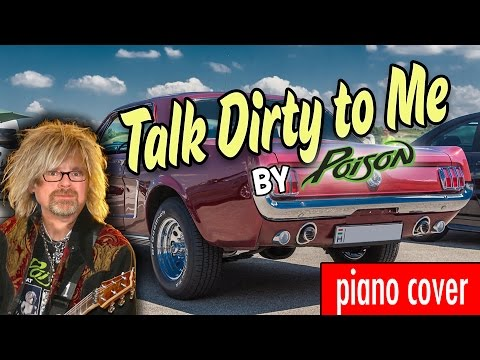Talk Dirty to Me – by Poison (piano cover) – boogie woogie, rockabilly, blues