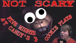 How to Make Five Nights at Candy's 3 Not Scary, with Cookie