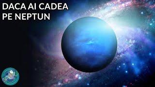 Ce ai vedea daca ai cadea pe Neptun