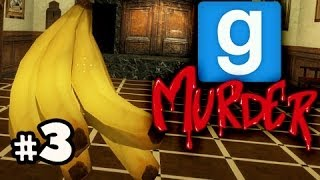 OFFER BANANAS - Gmod Murder w/ Nova, Kevin & Immortal Ep.3