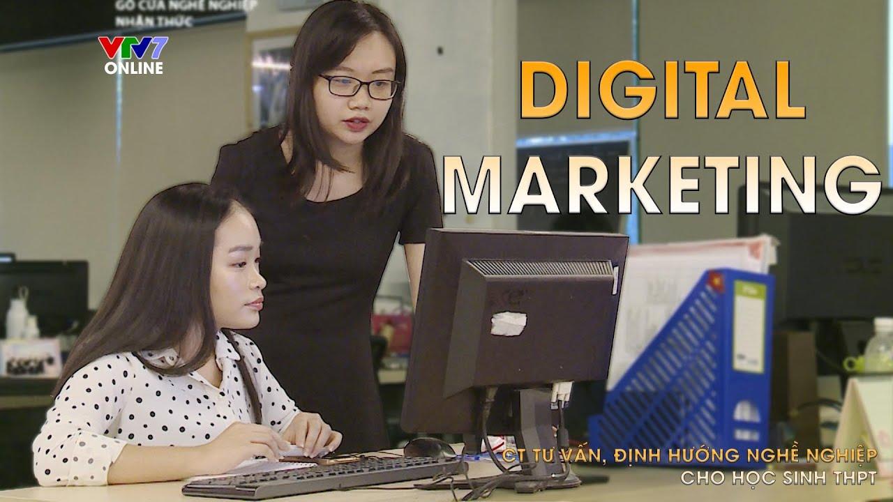 Chọn nghề phù hợp | Nhận thức – Nghề Digital Marketing | Gõ cửa nghề nghiệp Số 6