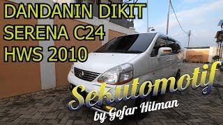 #SEKUTOMOTIF DANDANIN DIKIT SERENA C24 HWS 2010