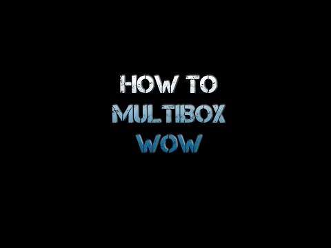How To Multibox Wow - YT